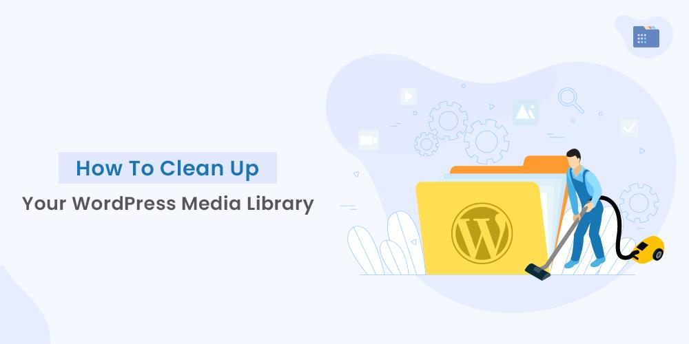 Clean Up WordPress Media Library